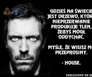 House zawsze Cię zagnie