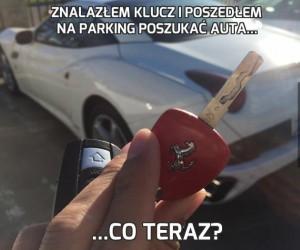 Znalazłem klucz i poszedłem na parking poszukać auta...