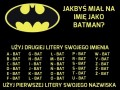 Jakie imię miałbyś jako Batman?