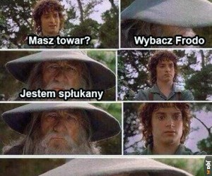 Dobry Ziomek Gandalf zawsze poratuje w potrzebie