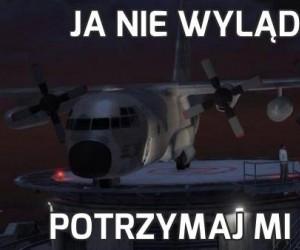 Ja nie wyląduję?