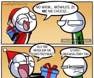 Ale nie mieliśmy sobie robić prezentów!