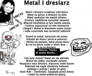 Metal i dresiarz w jednym stali domu...