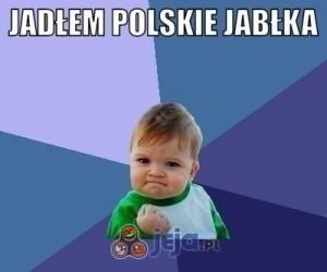 Jadł polskie jabłka...