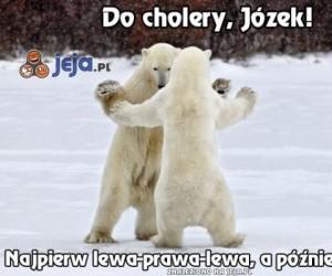 Do cholery, Józek!