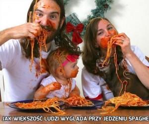Jak większość ludzi wygląda przy jedzeniu spaghetti