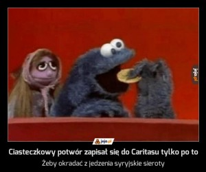 Ciasteczkowy potwór zapisał się do Caritasu tylko po to