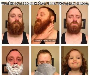Właśnie dlatego niektórzy lepiej wyglądają z brodą
