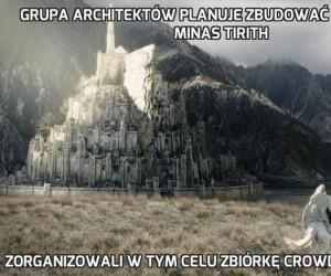 Grupa architektów planuje zbudować prawdziwe Minas Tirith