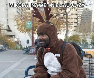 Mikołaj nawet nie zauważy