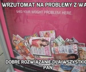 Wrzutomat na problemy z wagą