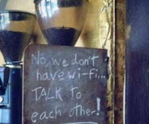Tu nie ma Wi-Fi, tu się rozmawia!