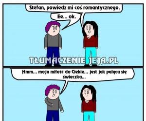 Stefan, zajedź romantyzmem!