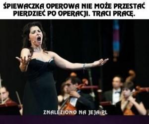 Śpiewaczka operowa nie może przestać pierdzieć