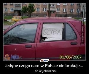 Jedyne czego nam w Polsce nie brakuje...
