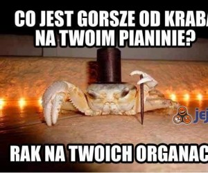 Co jest gorsze od kraba na Twoim pianinie?