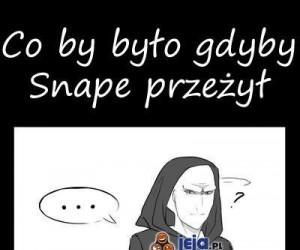 Co by było gdyby Snape przeżył
