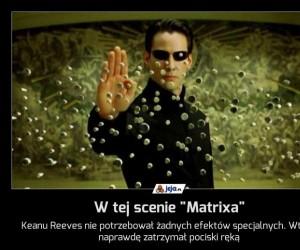 """W tej scenie """"Matrixa"""""""