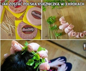 Jak zostać polską księżniczką w 3 krokach