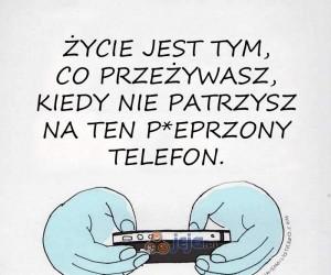 Z nosem w telefonie, dużo Cię omija