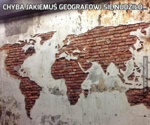Chyba jakiemuś geografowi się nudziło...