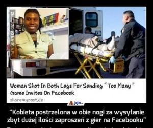 """""""Kobieta postrzelona w obie nogi za wysyłanie zbyt dużej ilości zaproszeń z gier na Facebooku"""""""