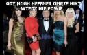 Gdy Hugh Heffner umrze nikt wtedy nie powie...