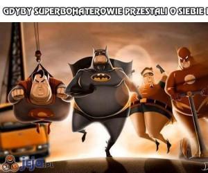Gdyby superbohaterowie przestali o siebie dbać