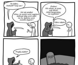 Rozgryzłeś śmierć!