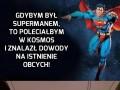 Gdybym był Supermanem...