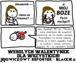 Wesołych Walentynek życzy Jejowiczowy Reporter