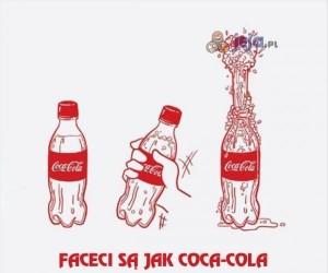 Faceci są jak Coca-Cola