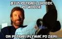Chuckk Norris pływa po ziemi