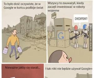 Nawet kiedy Google podbije świat
