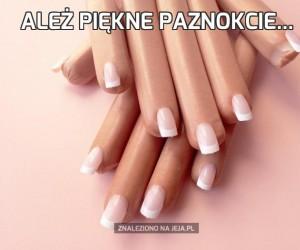 Ależ piękne paznokcie...