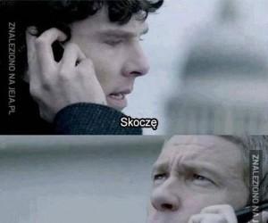 Skacz, Sherlock, skacz!