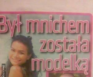 Był mnichem, została modelką