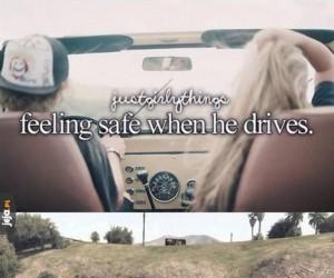 Czuć się bezpiecznie, kiedy on prowadzi
