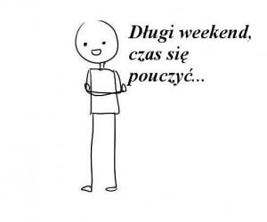 Długi weekend - czas się pouczyć