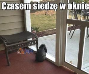 Czasem siedzę w oknie...