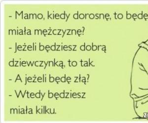 Mamo, kiedy dorosnę, to będę miała mężczyznę?