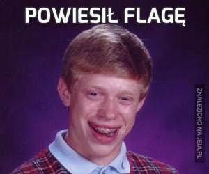 Powiesił flagę