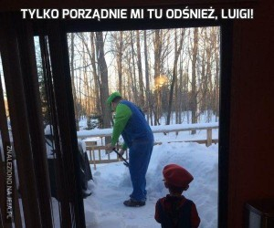 Tylko porządnie mi tu odśnież, Luigi!