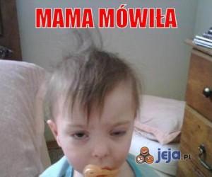 Mama mówiła...