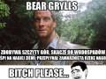 Bear Grylls nie jest jedynym twardzielem