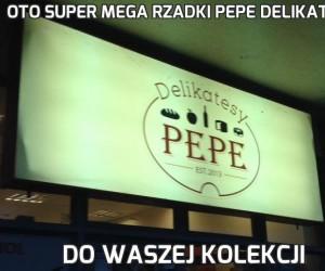 Oto super mega rzadki Pepe Delikatesy