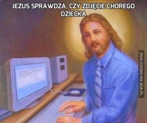 Jezus sprawdza, czy zdjęcie chorego dziecka