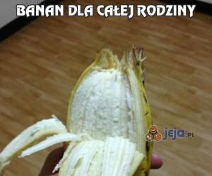 Banan dla całej rodziny