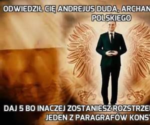 Odwiedził cię Andrejus Duda, Archanioł Stróż Narodu Polskiego