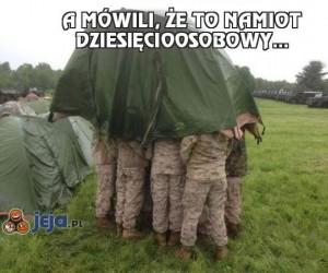 A mówili, że to namiot dziesięcioosobowy...